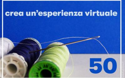 50 – Crea un'esperienza virtuale