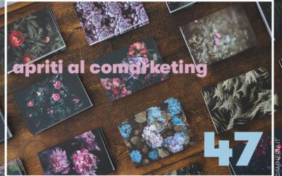 47 – Apriti al co-marketing