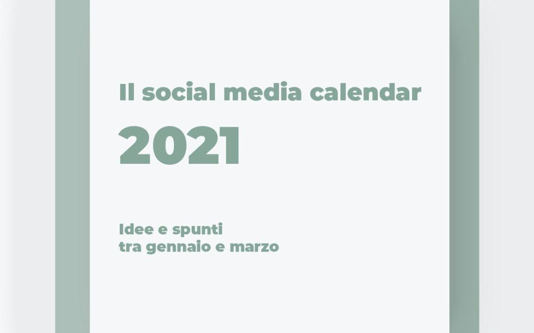 Social Media Calendar 2021 – il primo trimestre